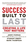 Success Built To Last: Creating a Life That Matters - Paperback